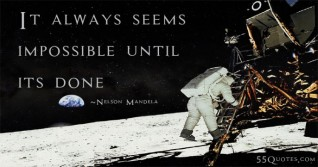 Impossible-It always seems until its done